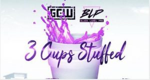 Watch GCW And Black label Pro : 3 Cups Stuffed 9/4/21